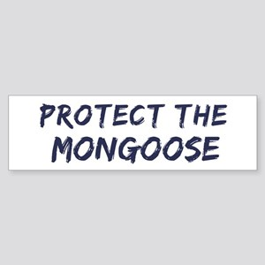 Protect the Mongoose Bumper Sticker