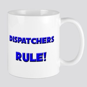 Dispatchers Rule! Mug