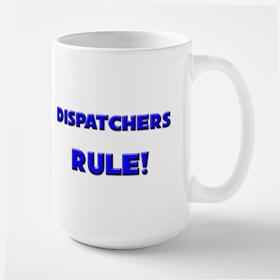 Dispatchers Rule! Large Mug