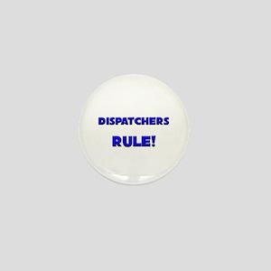 Dispatchers Rule! Mini Button