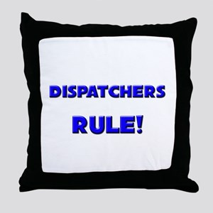 Dispatchers Rule! Throw Pillow