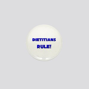 Dietitians Rule! Mini Button