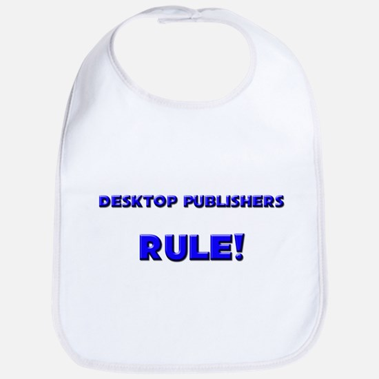 Desktop Publishers Rule! Bib