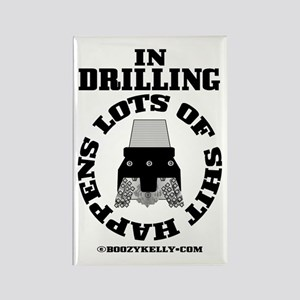 In Drilling Shit Happens Rectangle Magnet