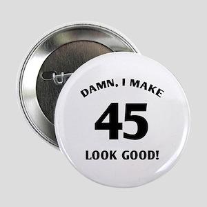 "Sexy 45th Birthday Gift 2.25"" Button"