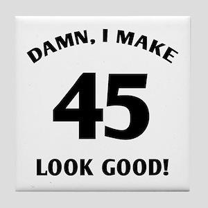 Sexy 45th Birthday Gift Tile Coaster