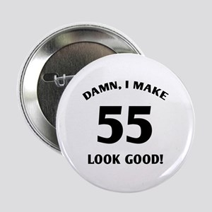 "Sexy 55th Birthday Gift 2.25"" Button"