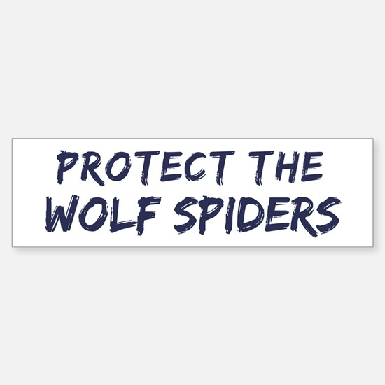 Protect the Wolf Spiders Bumper Bumper Bumper Sticker