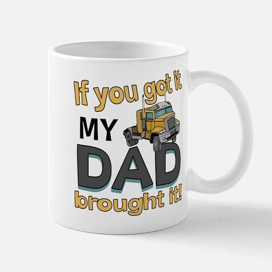 Dad brought it - Trucker Mug
