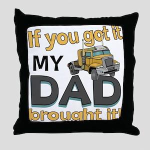 Dad brought it - Trucker Throw Pillow