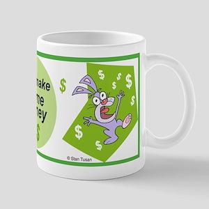 Let's make some money. Mug