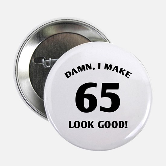 "Sexy 65th Birthday Gift 2.25"" Button"