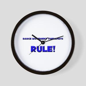 Dance Movement Therapists Rule! Wall Clock