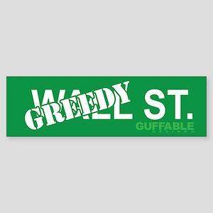 Greedy St. Bumper Sticker