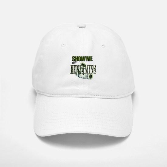 Show Me The Benjamins Baseball Baseball Cap