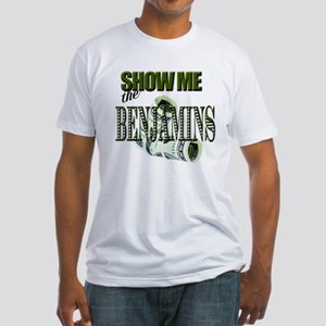 Show Me The Benjamins Fitted T-Shirt
