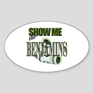 Show Me The Benjamins Oval Sticker