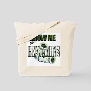 Show Me The Benjamins Tote Bag