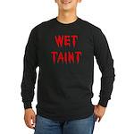 Wet Taint Long Sleeve Dark T-Shirt