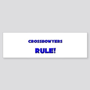 Crossbowyers Rule! Bumper Sticker