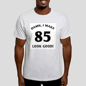 Sexy 85th Birthday Gift Light T-Shirt