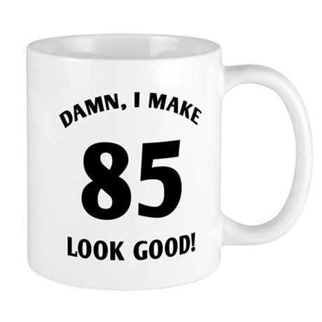 Sexy 85th Birthday Gift Mug