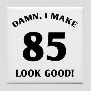 Sexy 85th Birthday Gift Tile Coaster