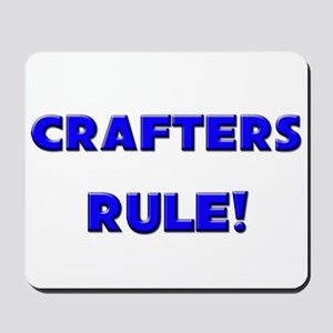 Crafters Rule! Mousepad