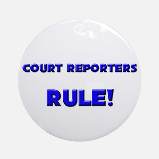 Court Reporters Rule! Ornament (Round)