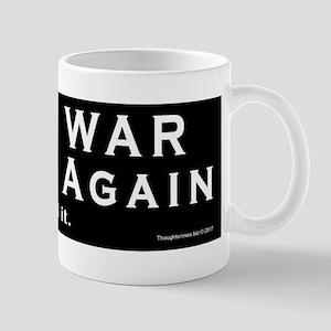 Make War Great Again Mugs