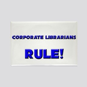 Corporate Librarians Rule! Rectangle Magnet