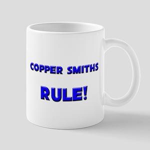 Copper Smiths Rule! Mug