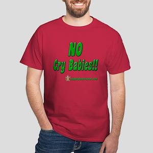 No Cry Babies!! Dark T-Shirt