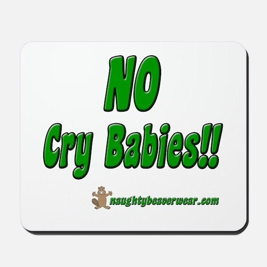 No Cry Babies!! Mousepad