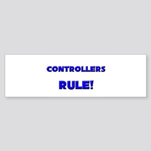 Controllers Rule! Bumper Sticker