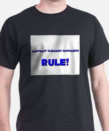 Contract Cleaning Managers Rule! T-Shirt