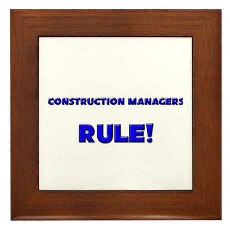 Construction Managers Rule! Framed Tile