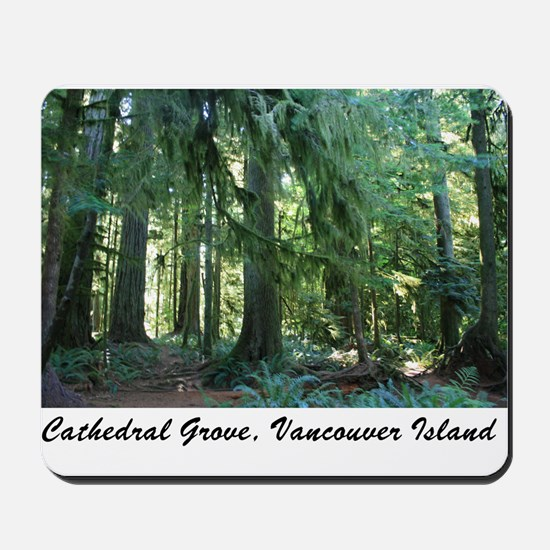 Cathedral Grove 30 Mousepad