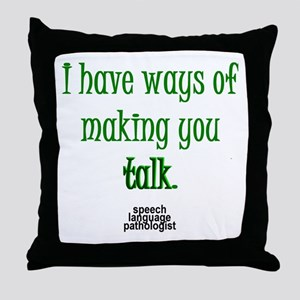 WAYS OF MAKING YOU TALK Throw Pillow
