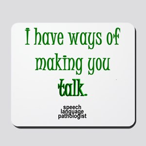 WAYS OF MAKING YOU TALK Mousepad