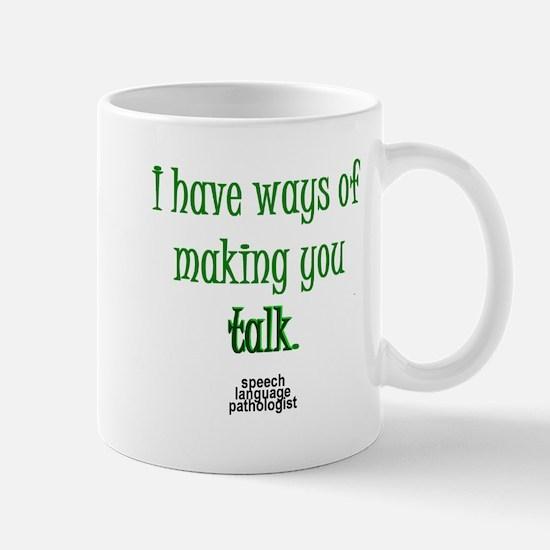 WAYS OF MAKING YOU TALK Mug