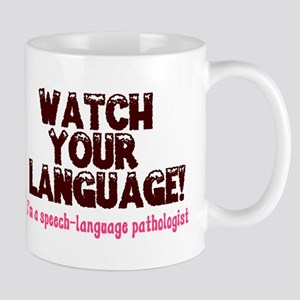 WATCH YOUR LANGUAGE! Mug