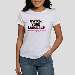 WATCH YOUR LANGUAGE! Women's T-Shirt