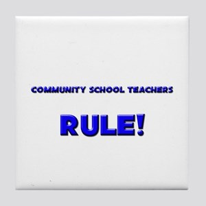 Community School Teachers Rule! Tile Coaster