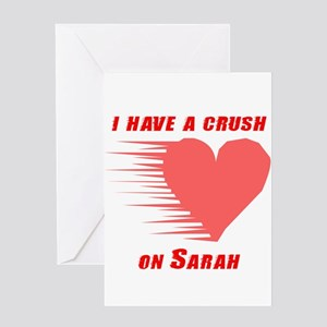 I have a crush on Sarah Greeting Card