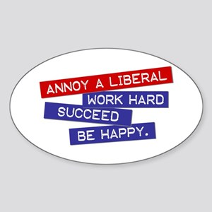 """Annoy a Liberal"" Oval Sticker"