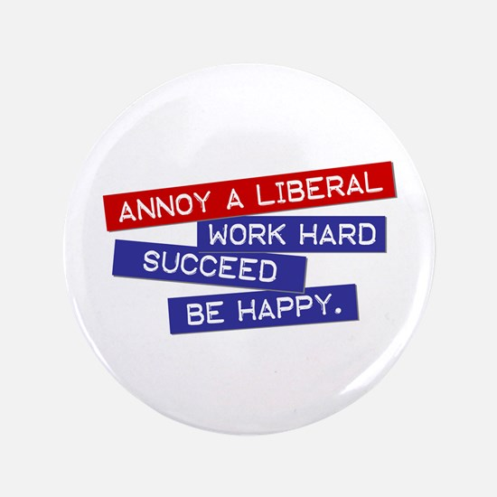 """Annoy a Liberal"" 3.5"" Button"