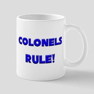Colonels Rule! Mug