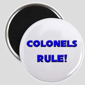 Colonels Rule! Magnet