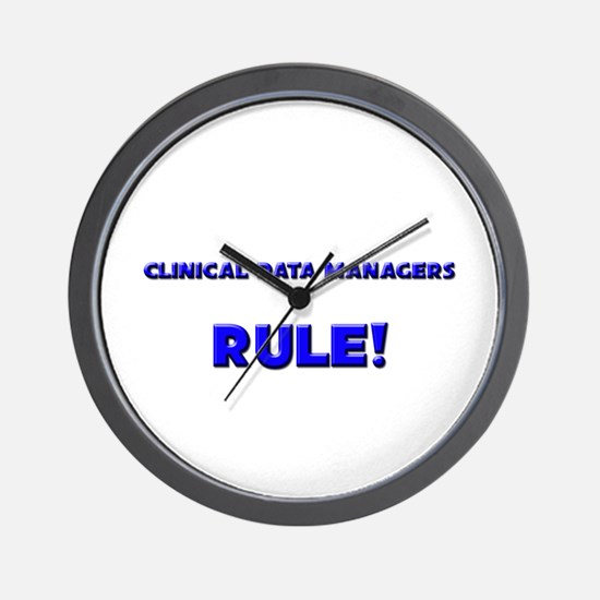 Clinical Data Managers Rule! Wall Clock